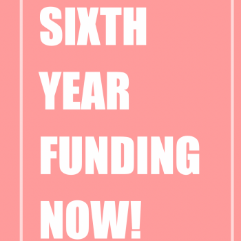 white letters against pink background: Sixth Year Funding Now